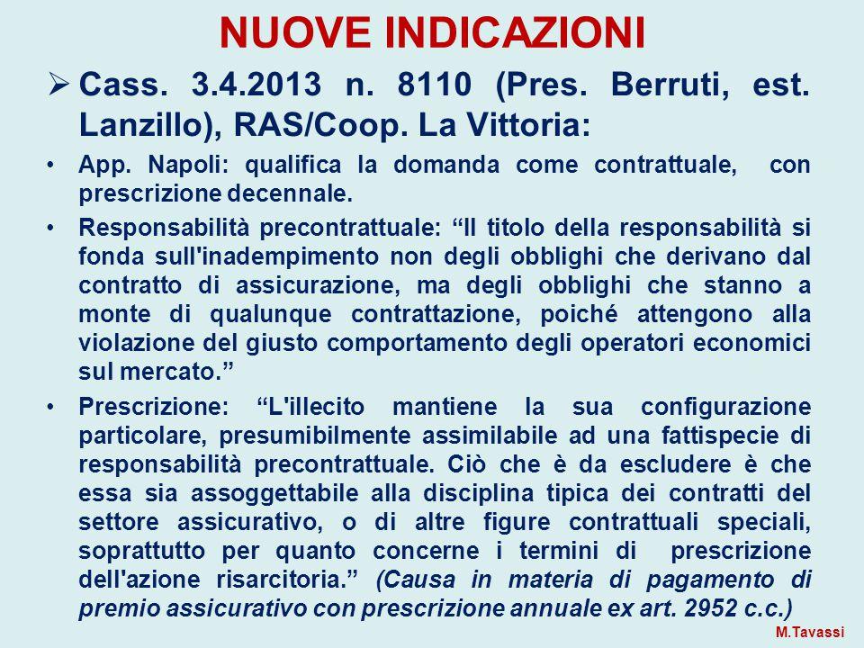 NUOVE INDICAZIONI Cass. 3.4.2013 n. 8110 (Pres. Berruti, est. Lanzillo), RAS/Coop. La Vittoria: