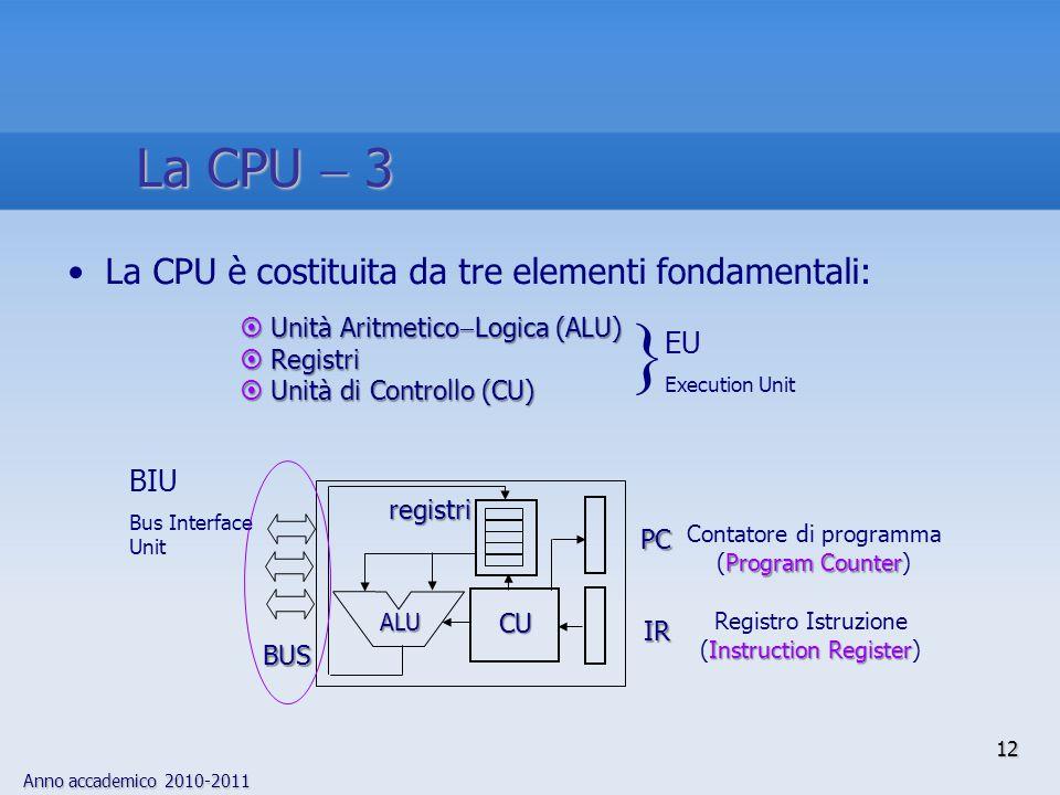 } La CPU  3 La CPU è costituita da tre elementi fondamentali: EU BIU