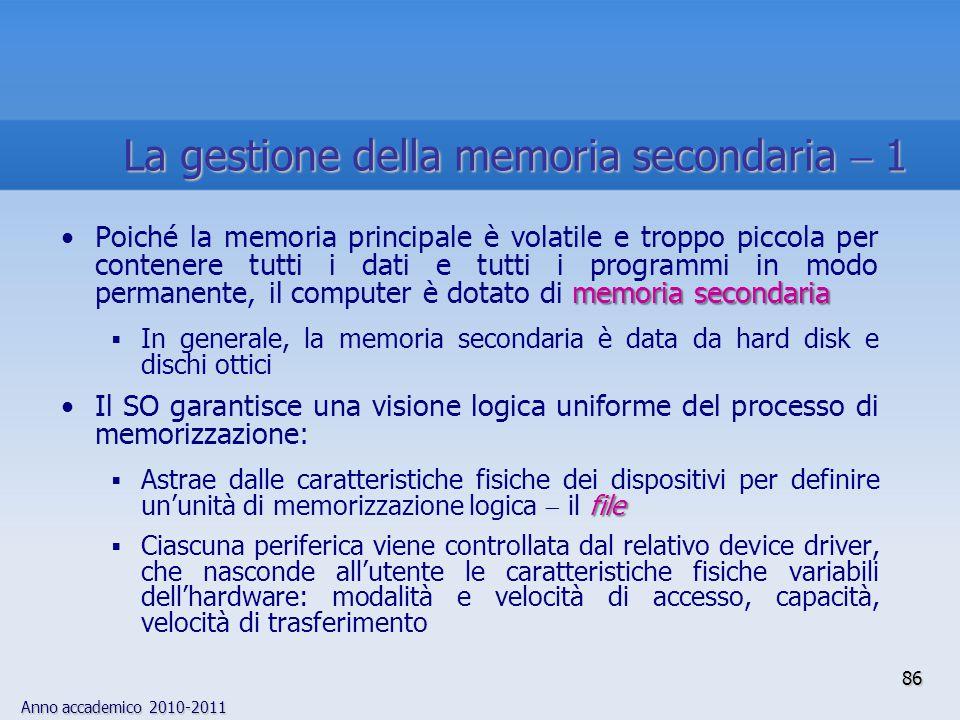 La gestione della memoria secondaria  1