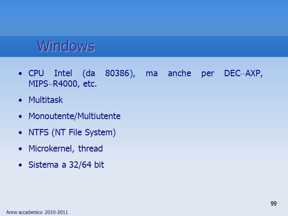 Windows CPU Intel (da 80386), ma anche per DECAXP, MIPSR4000, etc.