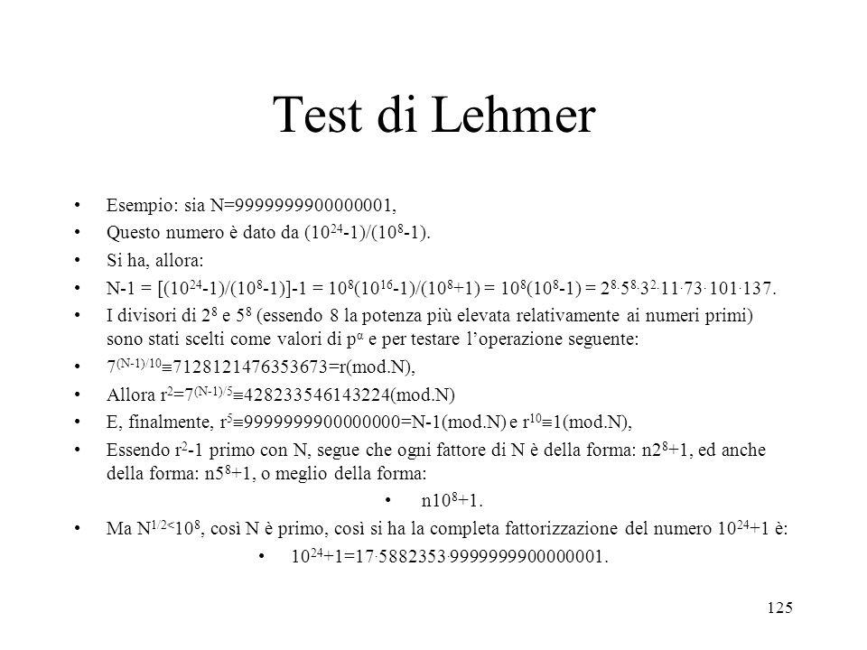 Test di Lehmer Esempio: sia N=9999999900000001,