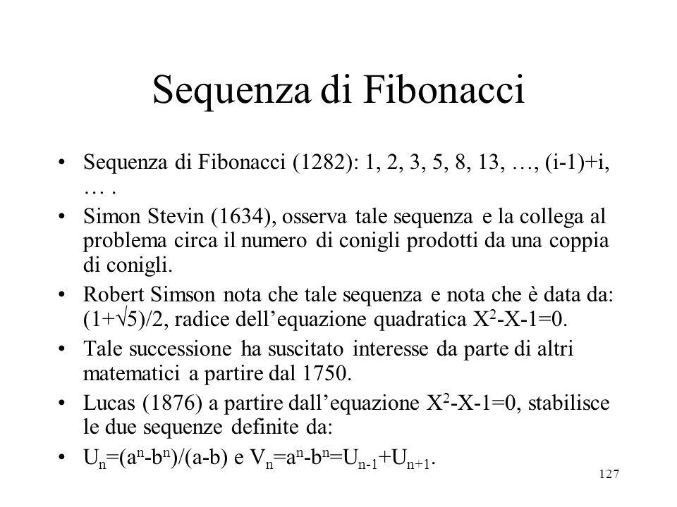 Sequenza di Fibonacci Sequenza di Fibonacci (1282): 1, 2, 3, 5, 8, 13, …, (i-1)+i, … .