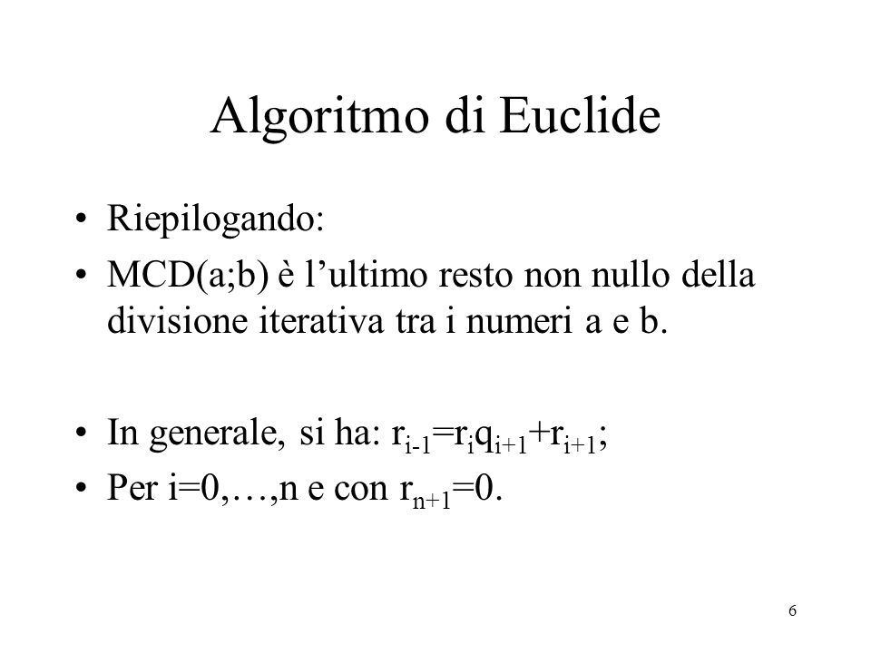 Algoritmo di Euclide Riepilogando: