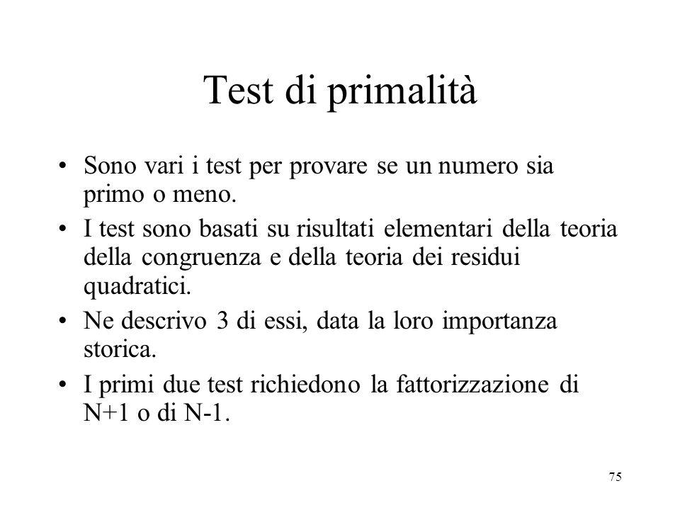 Test di primalità Sono vari i test per provare se un numero sia primo o meno.