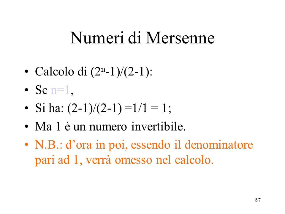 Numeri di Mersenne Calcolo di (2n-1)/(2-1): Se n=1,