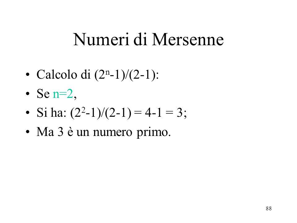 Numeri di Mersenne Calcolo di (2n-1)/(2-1): Se n=2,