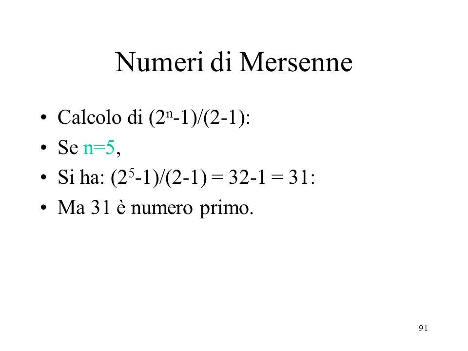Numeri di Mersenne Calcolo di (2n-1)/(2-1): Se n=5,