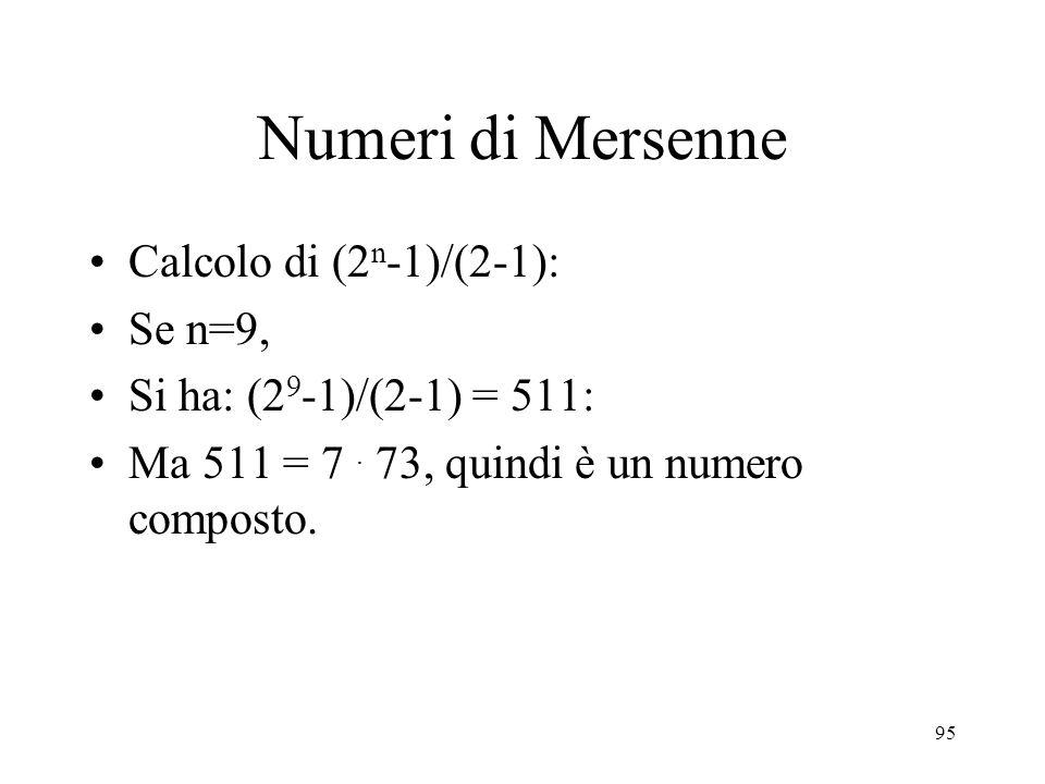 Numeri di Mersenne Calcolo di (2n-1)/(2-1): Se n=9,