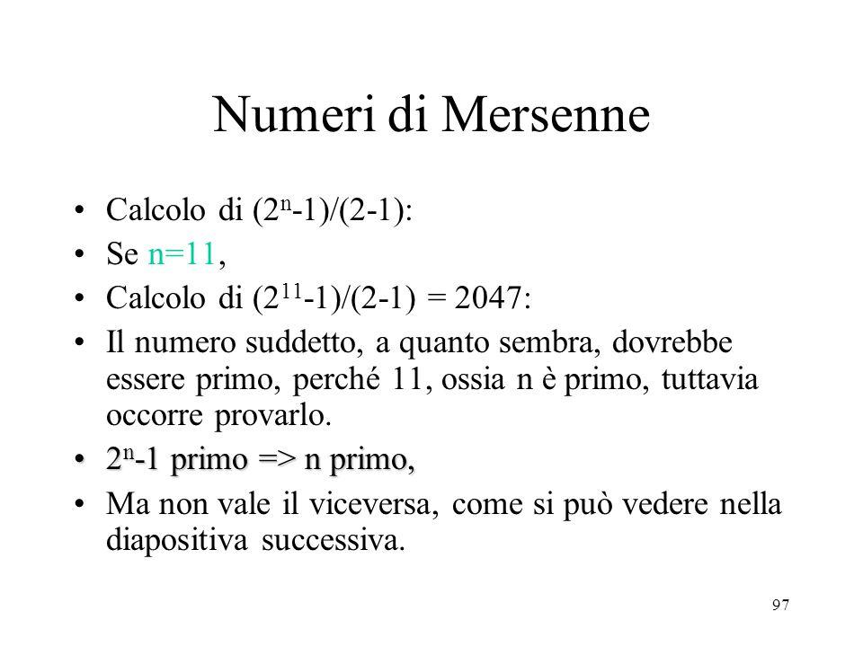 Numeri di Mersenne Calcolo di (2n-1)/(2-1): Se n=11,