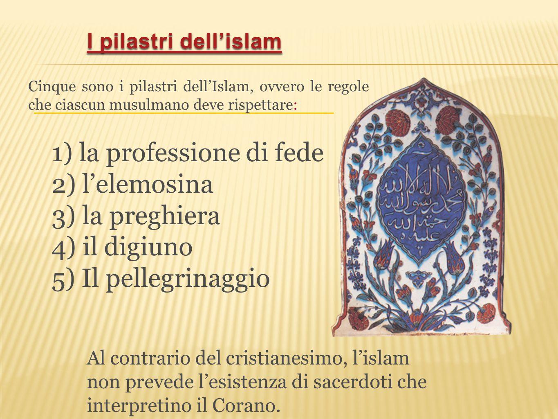1) la professione di fede 2) l'elemosina 3) la preghiera 4) il digiuno