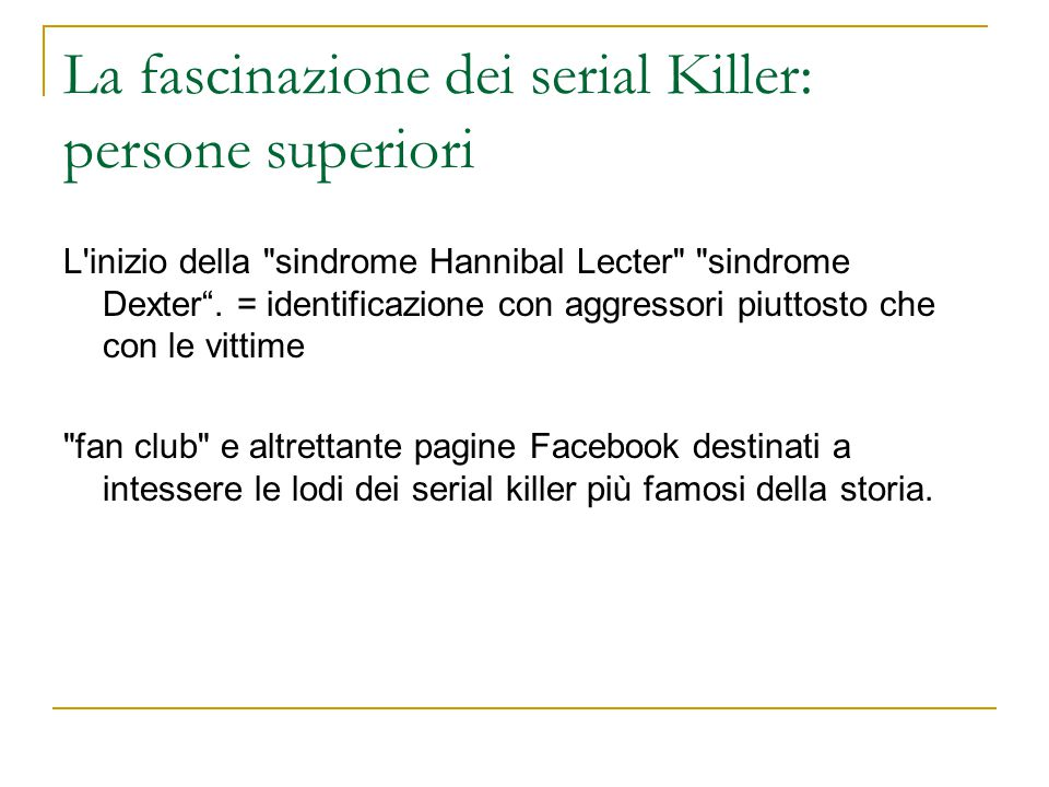 La fascinazione dei serial Killer: persone superiori