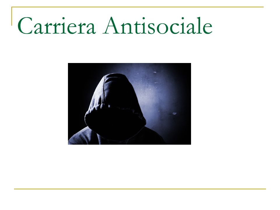 Carriera Antisociale