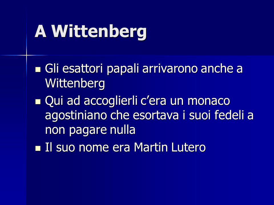 A Wittenberg Gli esattori papali arrivarono anche a Wittenberg