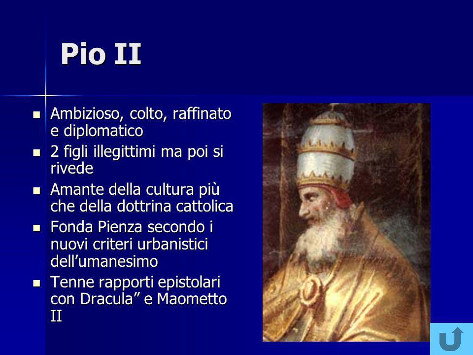 Pio II Ambizioso, colto, raffinato e diplomatico