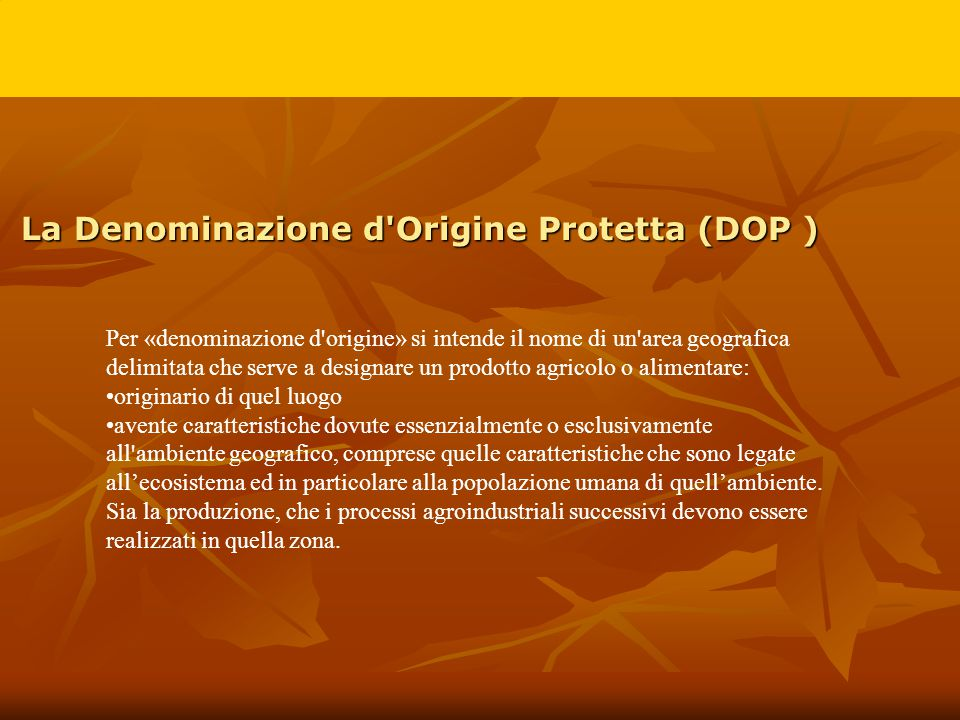 La Denominazione d Origine Protetta (DOP )