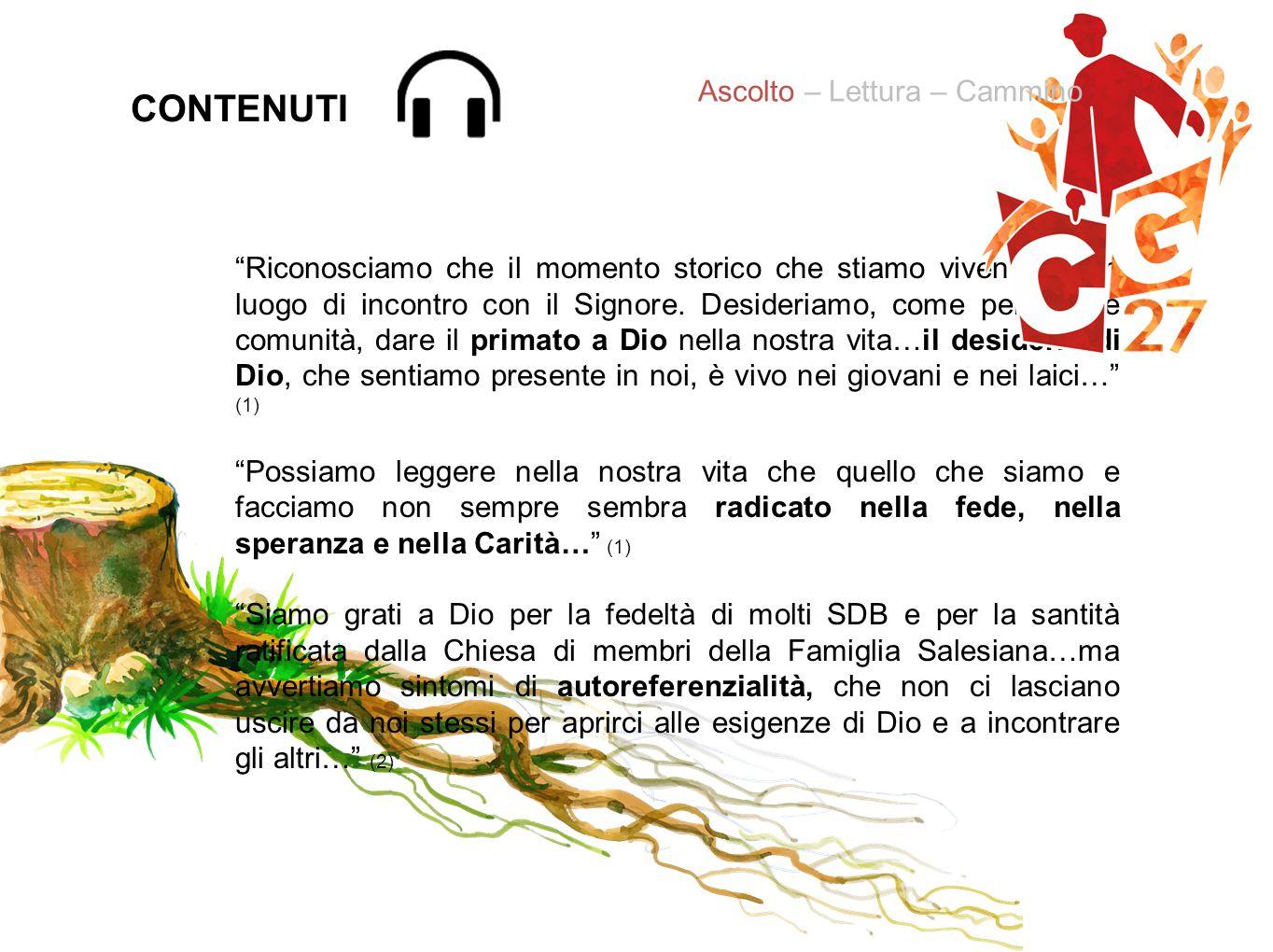 CONTENUTI Ascolto – Lettura – Cammino