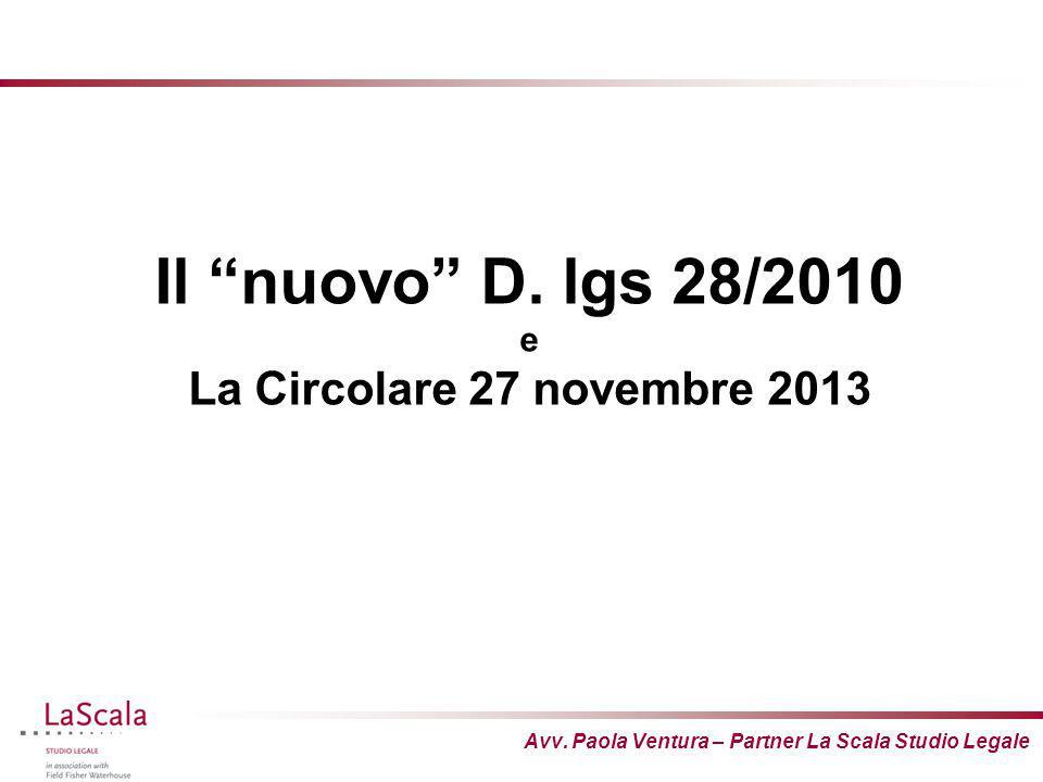 Il nuovo D. lgs 28/2010 e La Circolare 27 novembre 2013