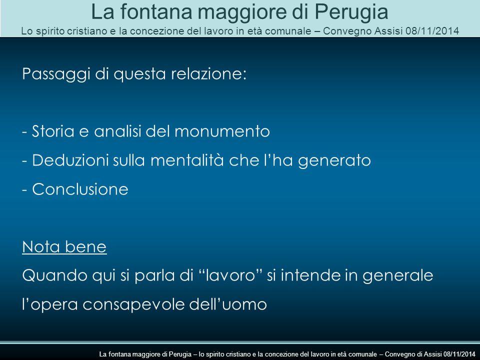 La fontana maggiore di Perugia Lo spirito cristiano e la concezione del lavoro in età comunale – Convegno Assisi 08/11/2014