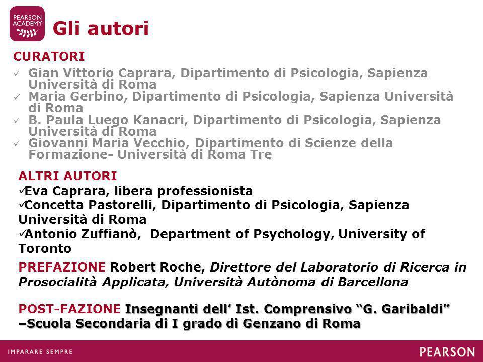 Gli autori CURATORI. Gian Vittorio Caprara, Dipartimento di Psicologia, Sapienza Università di Roma.