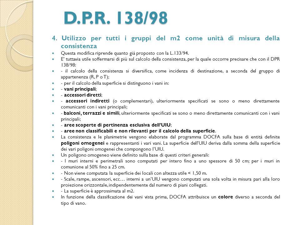 D.P.R. 138/98 4. Utilizzo per tutti i gruppi del m2 come unità di misura della consistenza.