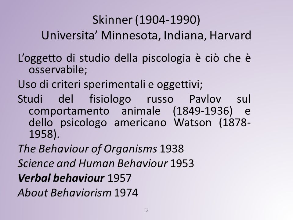 Skinner (1904-1990) Universita' Minnesota, Indiana, Harvard