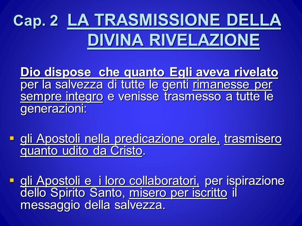 Cap. 2 LA TRASMISSIONE DELLA DIVINA RIVELAZIONE