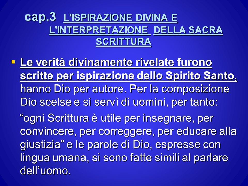 cap.3 L ISPIRAZIONE DIVINA E L INTERPRETAZIONE DELLA SACRA SCRITTURA
