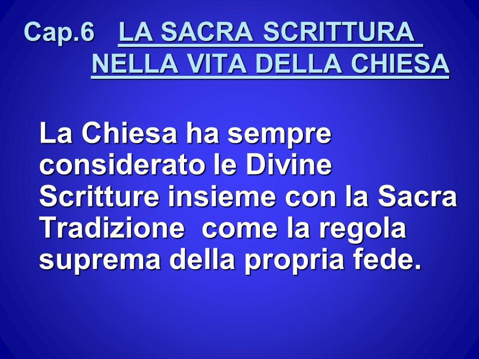 Cap.6 LA SACRA SCRITTURA NELLA VITA DELLA CHIESA