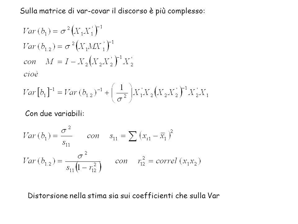 Sulla matrice di var-covar il discorso è più complesso: