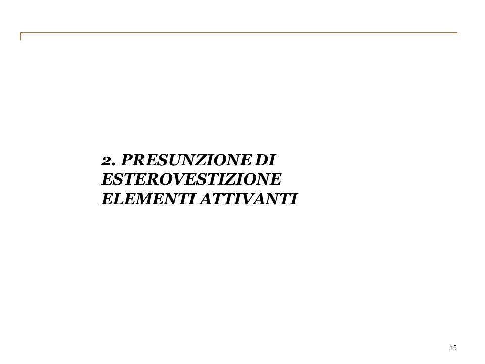2. PRESUNZIONE di esterovestizione Elementi attivanti