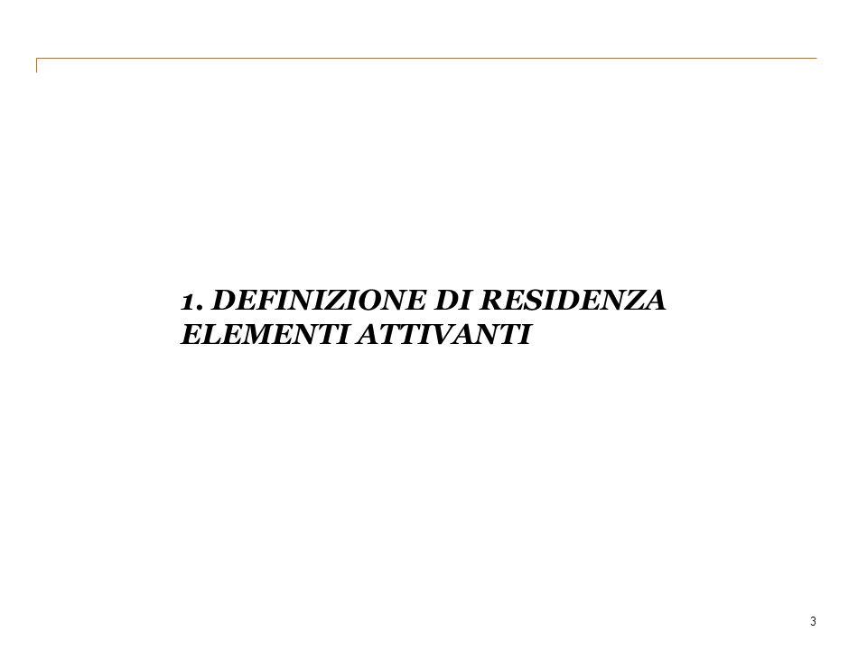 1. Definizione di residenza ELEMENTI ATTIVANTI