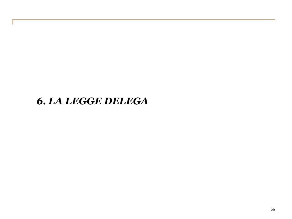 6. La legge delega