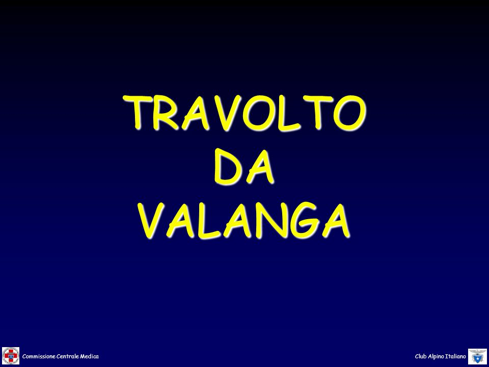 TRAVOLTO DA VALANGA
