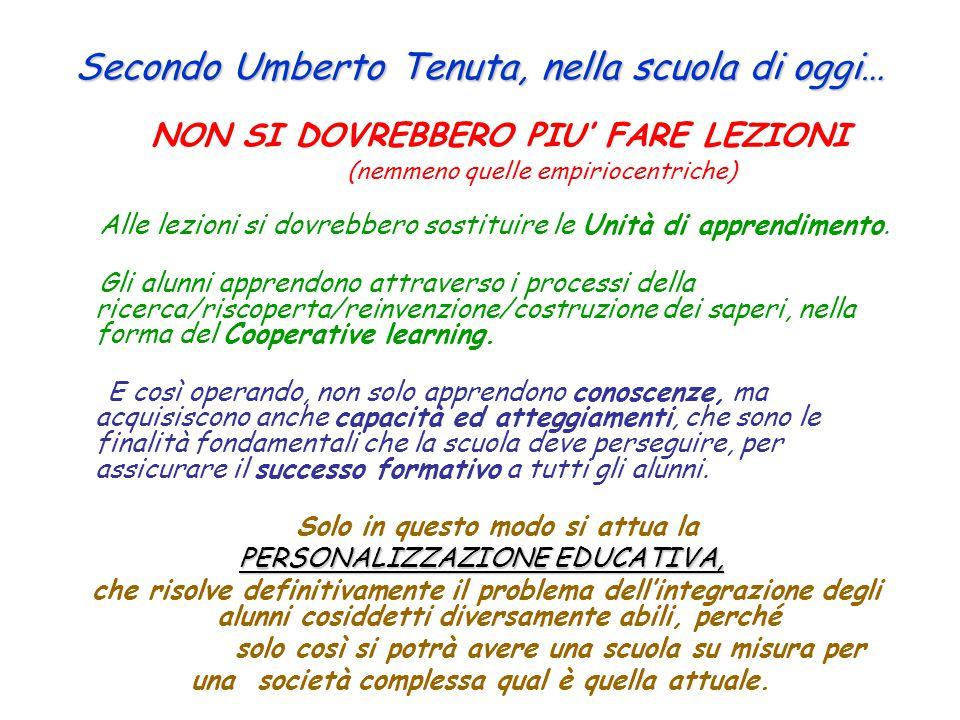 Secondo Umberto Tenuta, nella scuola di oggi…