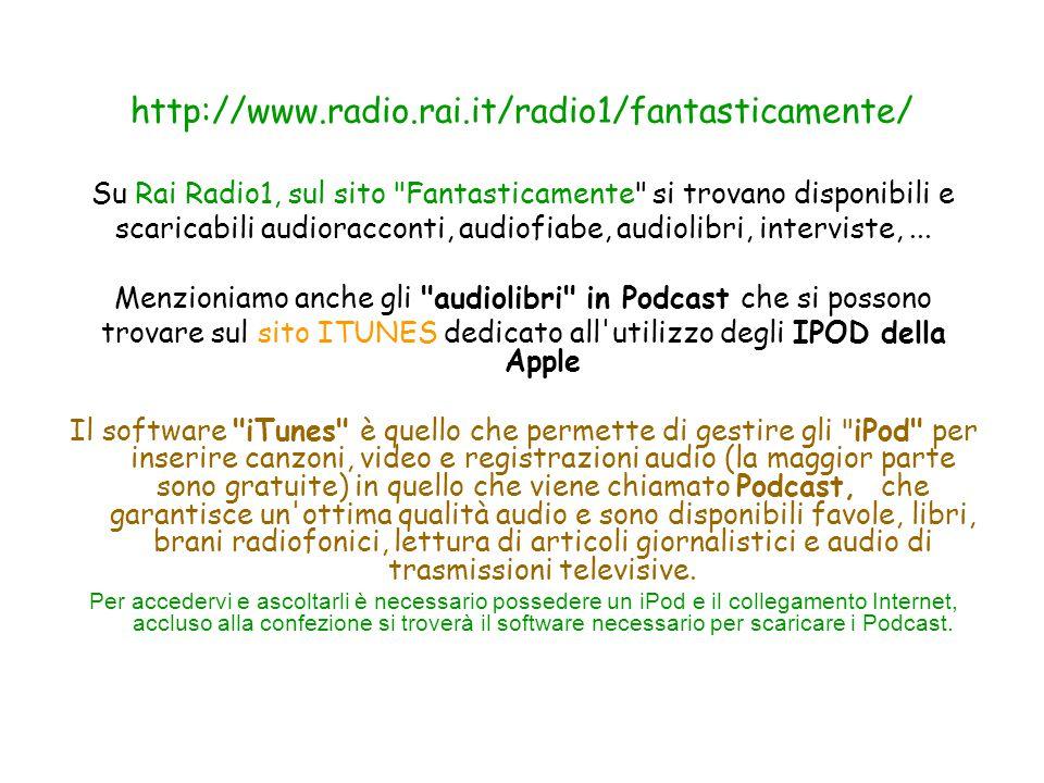 http://www.radio.rai.it/radio1/fantasticamente/ Su Rai Radio1, sul sito Fantasticamente si trovano disponibili e.