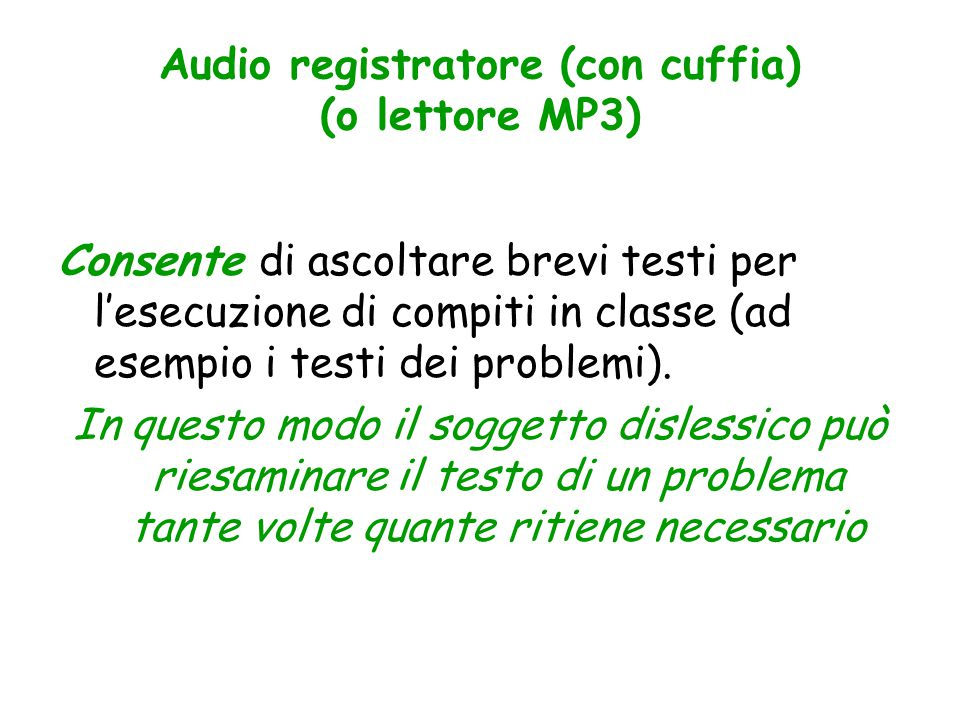 Audio registratore (con cuffia) (o lettore MP3)