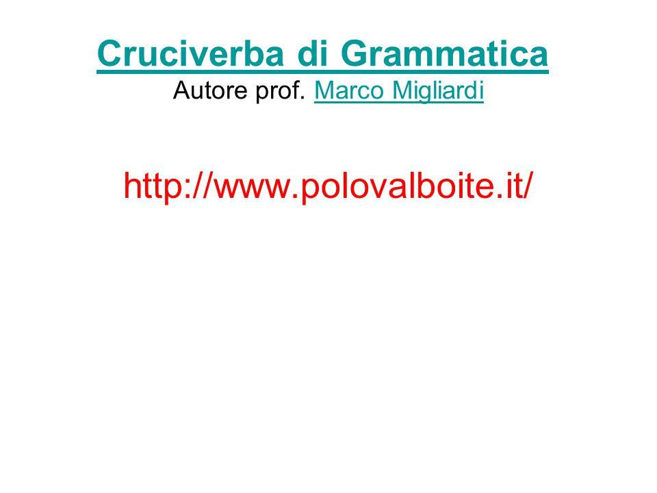 Cruciverba di Grammatica Autore prof. Marco Migliardi