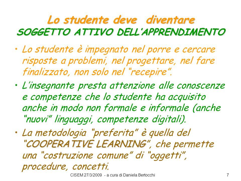 Lo studente deve diventare SOGGETTO ATTIVO DELL'APPRENDIMENTO