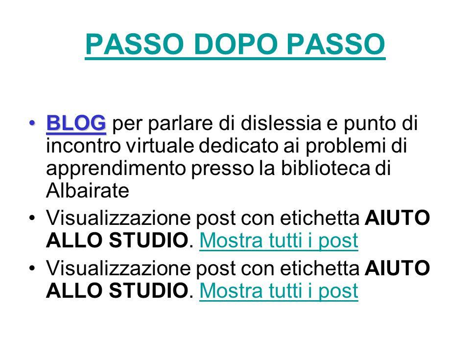 PASSO DOPO PASSO BLOG per parlare di dislessia e punto di incontro virtuale dedicato ai problemi di apprendimento presso la biblioteca di Albairate.