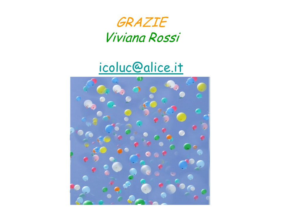 GRAZIE Viviana Rossi icoluc@alice.it