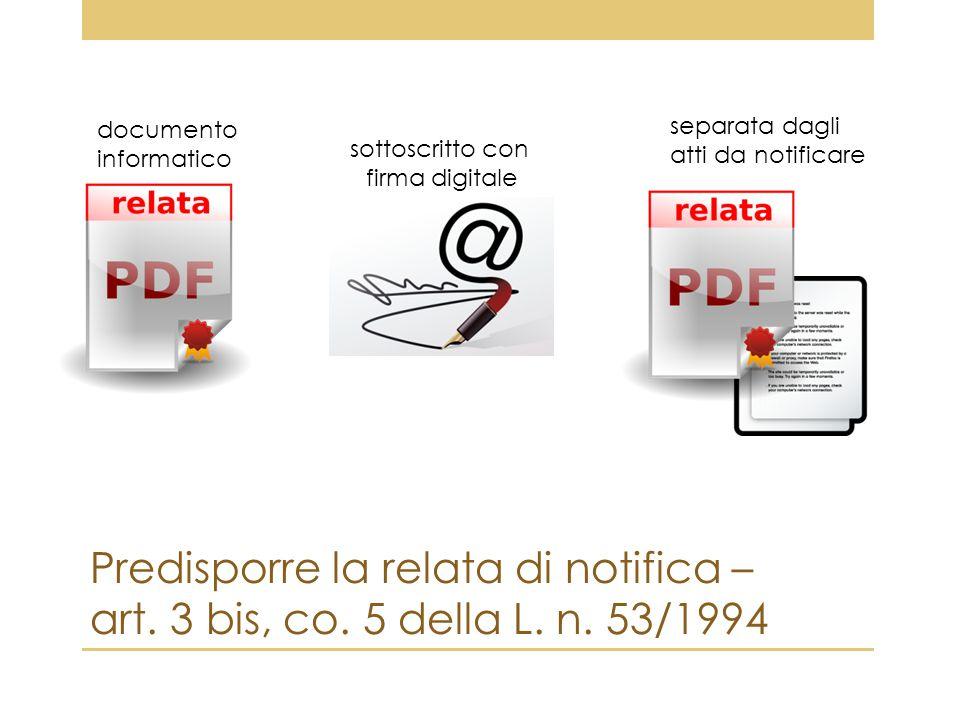 documento informatico. separata dagli. atti da notificare. sottoscritto con. firma digitale.