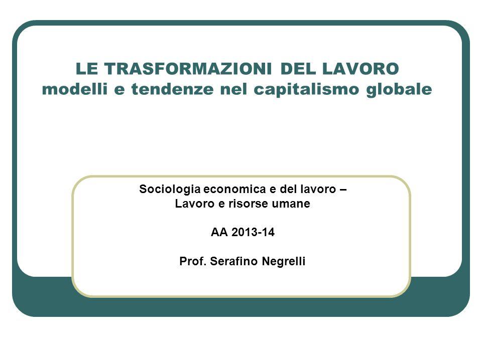 Sociologia economica e del lavoro – Prof. Serafino Negrelli