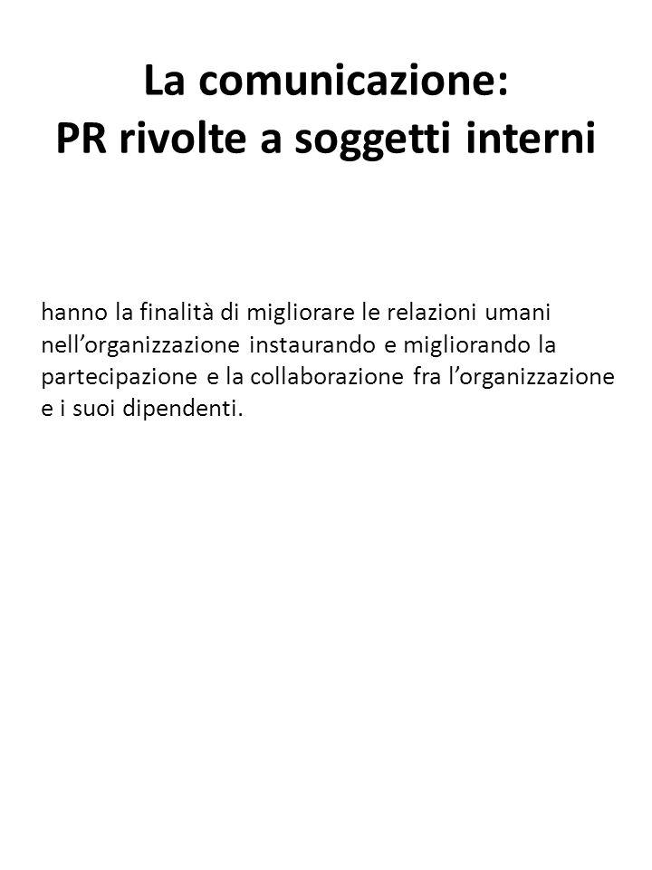 La comunicazione: PR rivolte a soggetti interni