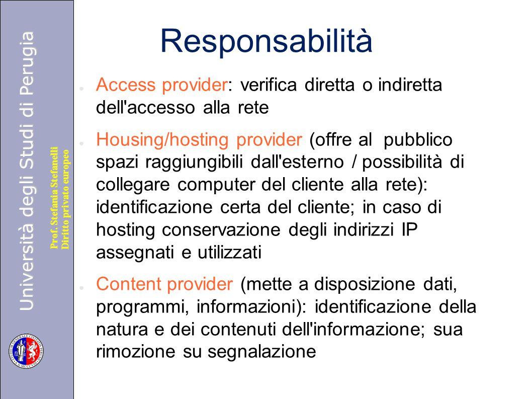 Responsabilità Access provider: verifica diretta o indiretta dell accesso alla rete.