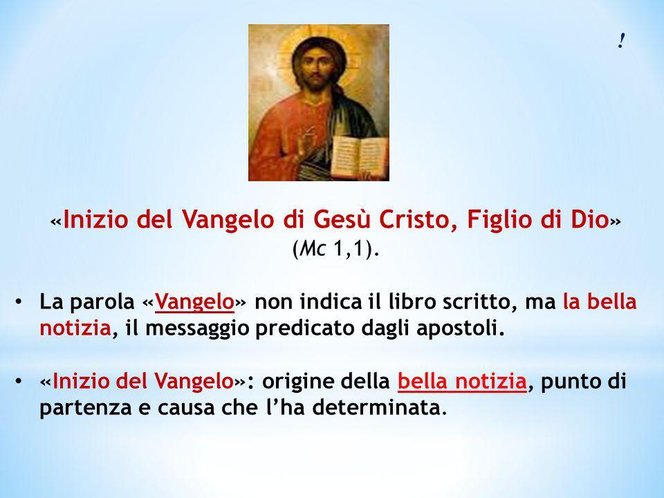 «Inizio del Vangelo di Gesù Cristo, Figlio di Dio»