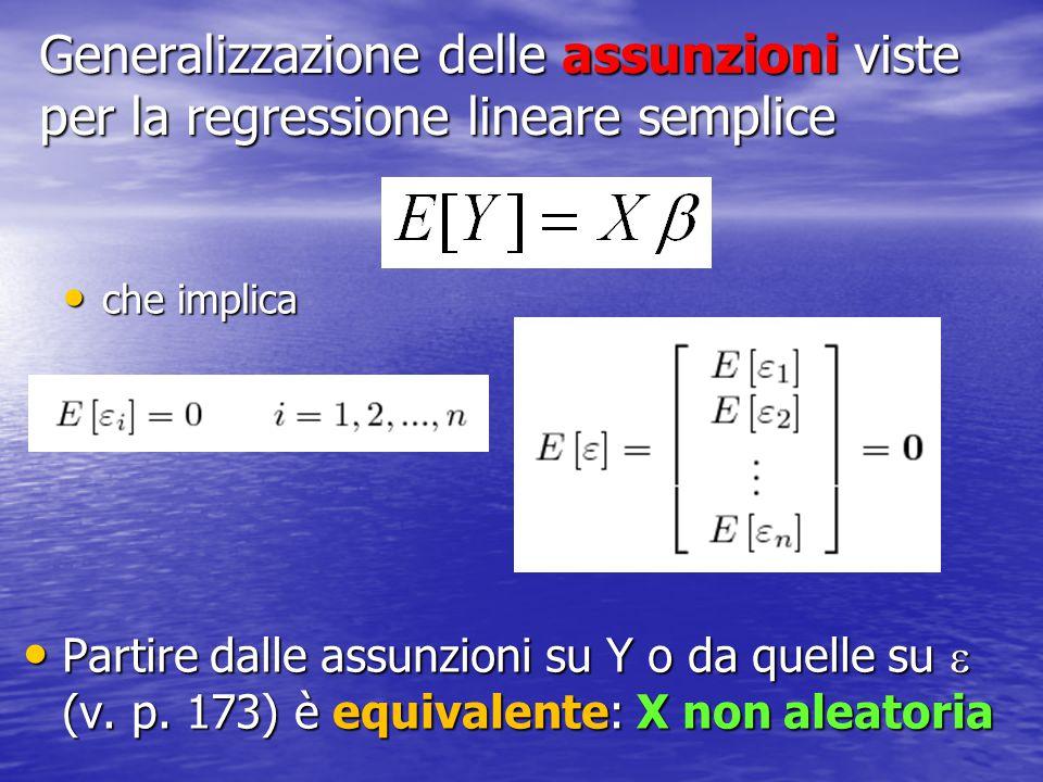 Generalizzazione delle assunzioni viste per la regressione lineare semplice