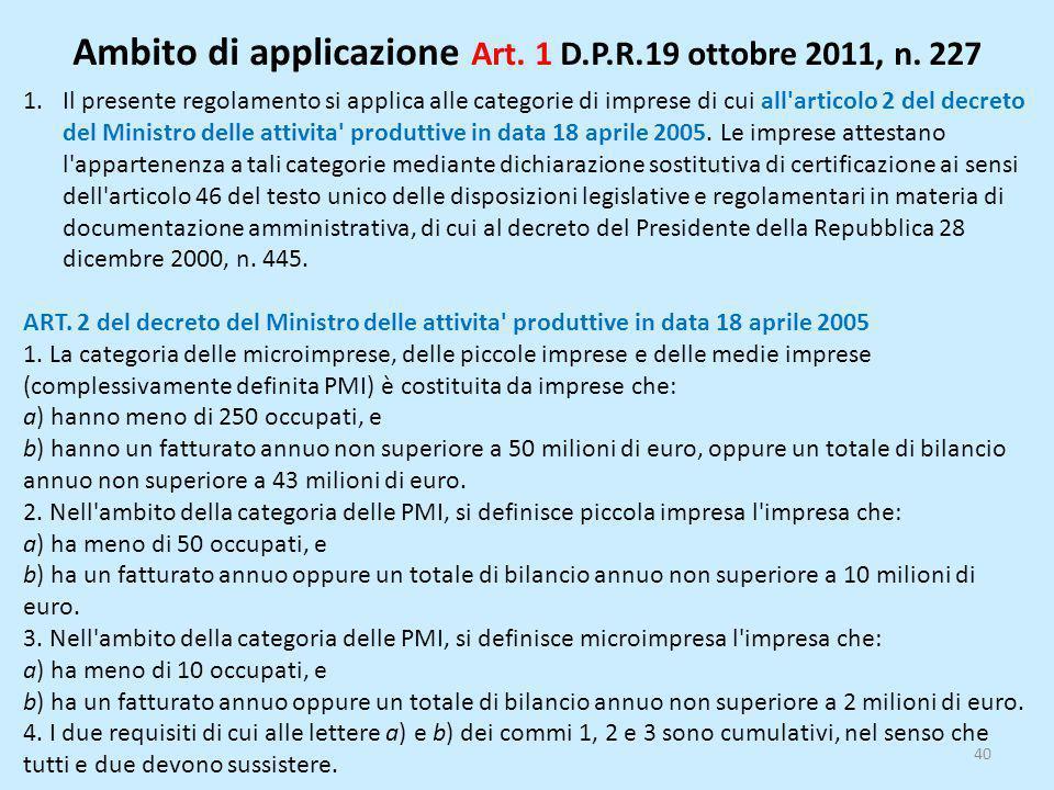 Ambito di applicazione Art. 1 D.P.R.19 ottobre 2011, n. 227