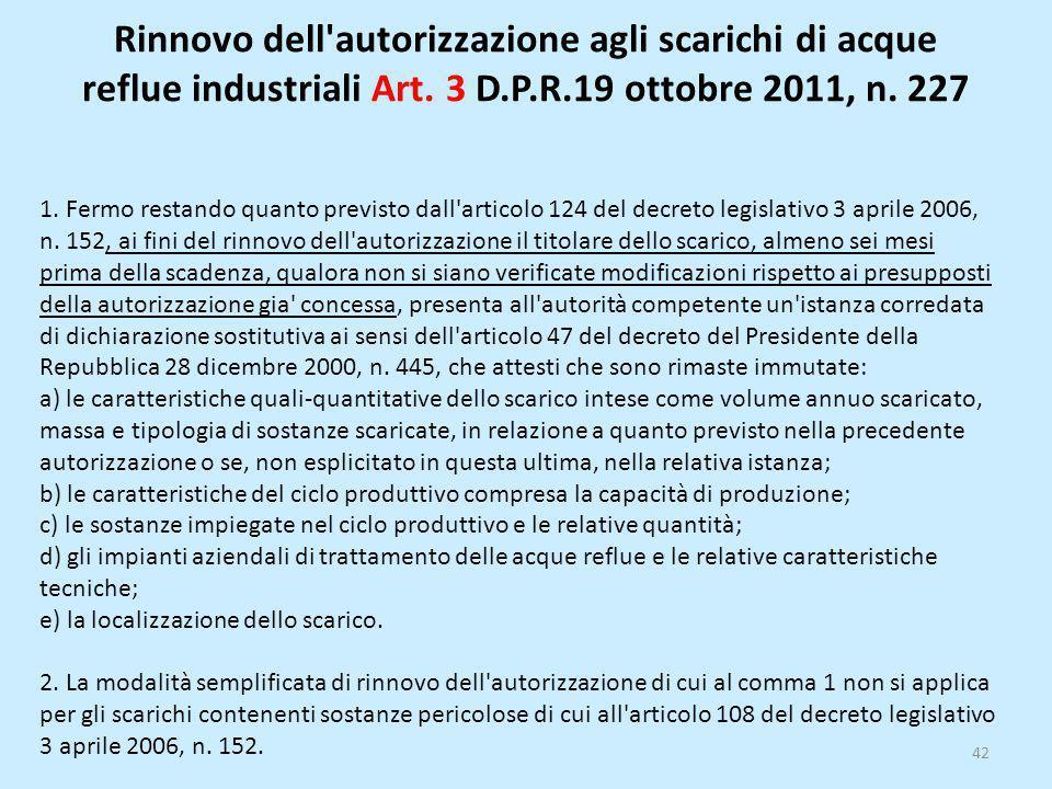Rinnovo dell autorizzazione agli scarichi di acque reflue industriali Art. 3 D.P.R.19 ottobre 2011, n. 227