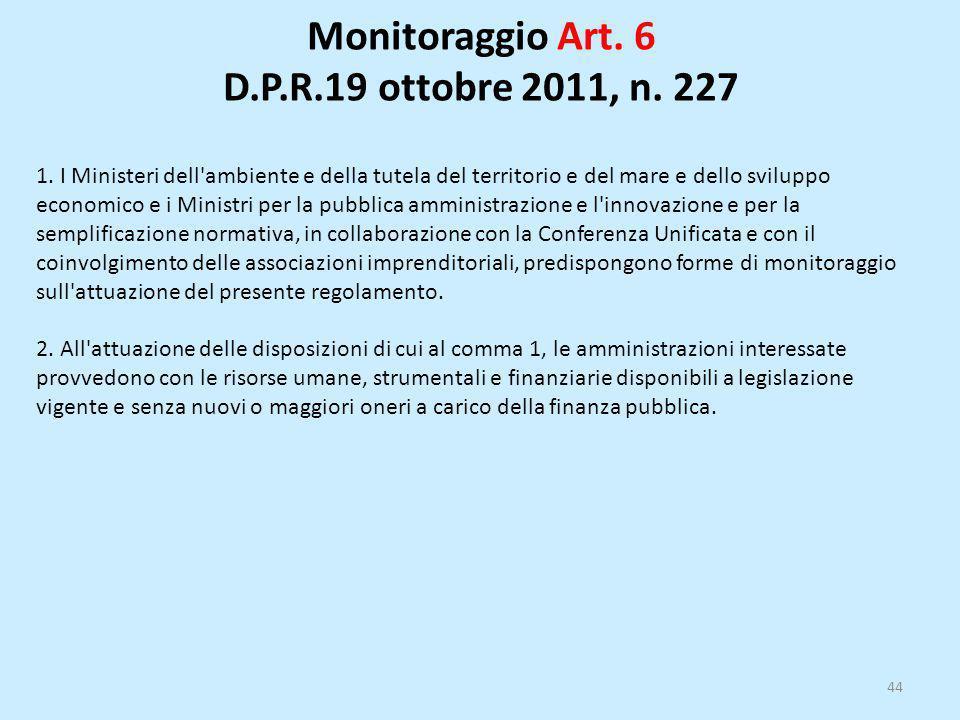 Monitoraggio Art. 6 D.P.R.19 ottobre 2011, n. 227