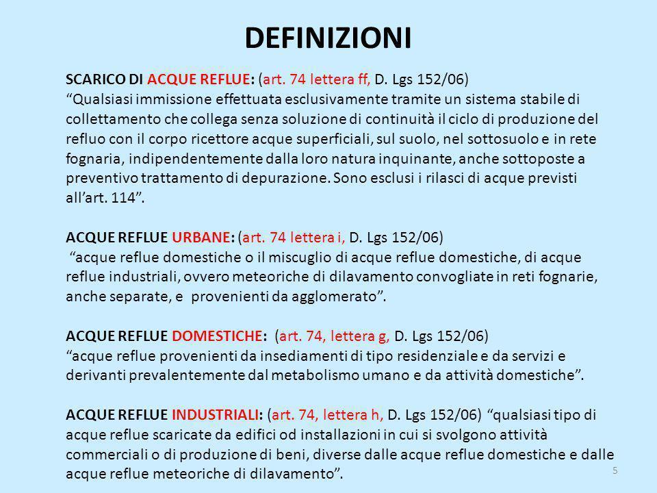 DEFINIZIONI SCARICO DI ACQUE REFLUE: (art. 74 lettera ff, D. Lgs 152/06)